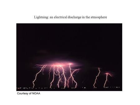 Lightning: an electrical discharge in the atmosphere.