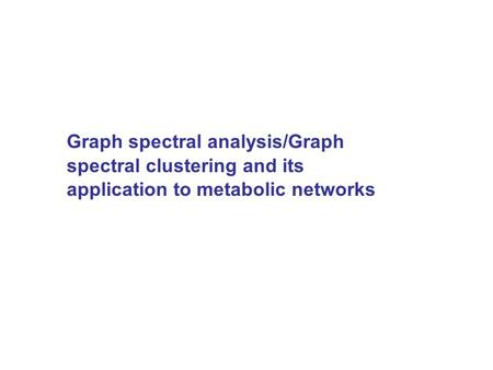 Graph spectral analysis/