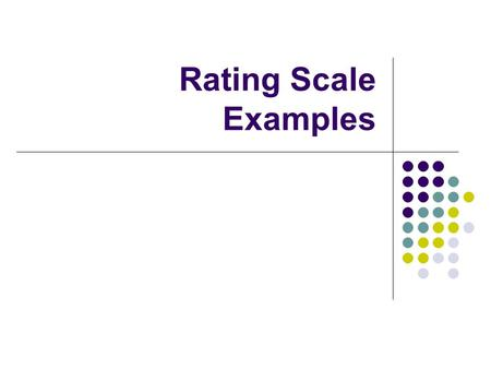 Rating Scale Examples. A helpful resource