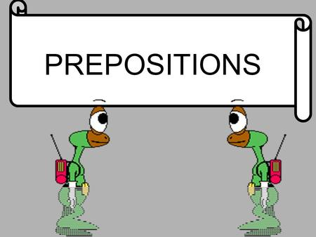 PREPOSITIONS. A word that shows a relationship between a <strong>noun</strong> or pronoun and some other word in the sentence. The baseball player in the white shirt hit.