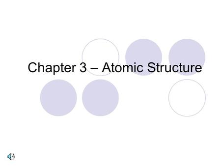 Chapter 3 – Atomic Structure. Elements Ionic Bonding Positively charged sodium is attracted to negatively charged chlorine to form sodium chloride (table.