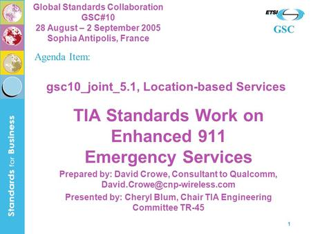 GSC Global Standards Collaboration GSC#10 28 August – 2 September 2005 Sophia Antipolis, France 1 gsc10_joint_5.1, Location-based Services TIA Standards.
