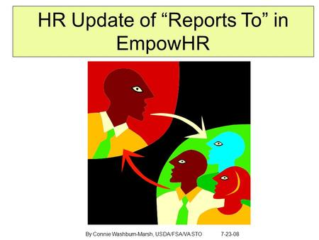 "HR Update of ""Reports To"" in EmpowHR By Connie Washburn-Marsh, USDA/FSA/VA STO 7-23-08."