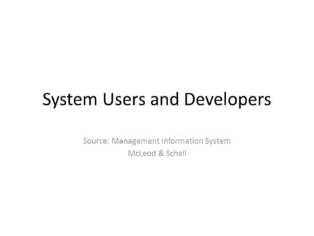 System Users and Developers