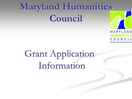 Maryland Humanities Council Grant Application Information.