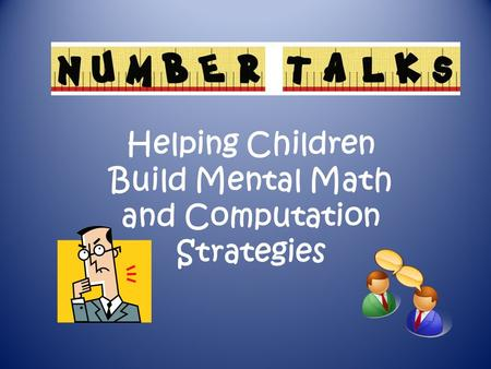Helping Children Build Mental Math and Computation Strategies.