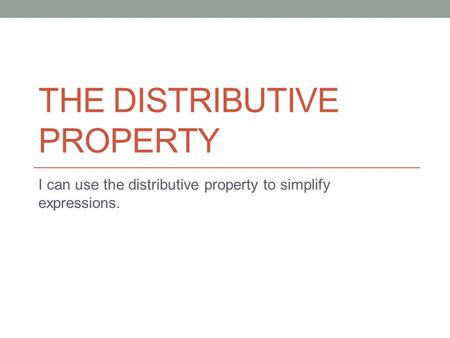 how can you use distributive property to write a number as two equivalent expressions