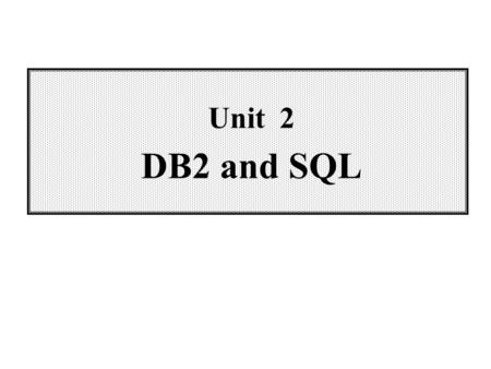 Unit 2 DB2 and SQL. 2-2 Wei-Pang Yang, Information Management, NDHU Outline of Unit 2 2.1 Overview 2.2 Data Definition 2.3 Data Manipulation 2.4 The System.