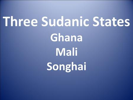 Three Sudanic States Ghana Mali Songhai. Bantu Migration in Africa The Bantu peoples migrated through out Africa constantly searching for new agricultural.