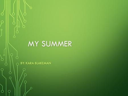 MY SUMMER BY: KARA BLAKEMAN. MY QUESTIONS How does a bullet travel though the rifle? How does a bullet travel though the rifle? How can you improve on.