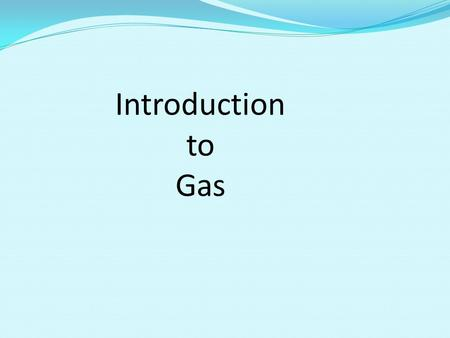 Introduction to Gas. The History of Gas in Australia.