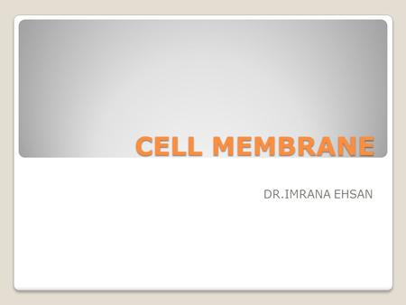 CELL MEMBRANE DR.IMRANA EHSAN. Structure and function of cell components (i) Carbohydrates (ii) Lipids (iii) Proteins (iv) Nucleic Acids (v) Membranes.