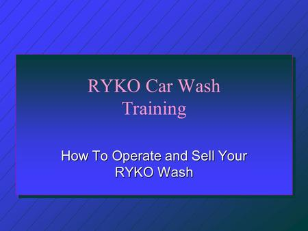 RYKO Car Wash Training How To Operate and Sell Your RYKO Wash.