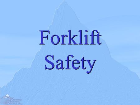 Forklift Safety. Introduction Driving a forklift is a serious responsibility. It is generally more difficult than driving a car.