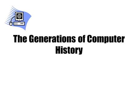 The Generations of Computer History. Table of Contents Slide 3: 1 st generation (vacuum tubes) Slide 4: 1 st generation continued Slide 5: pictures of.