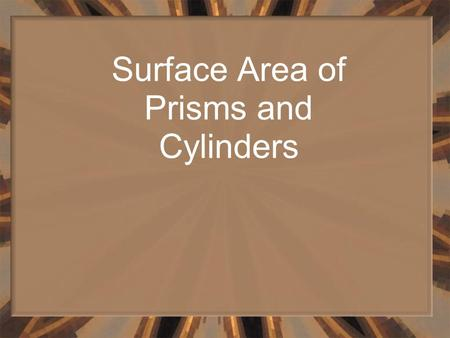Surface Area of Prisms and Cylinders. Vocabulary A net is a pattern you can fold to form a three-dimensional figure. This is a net for a triangular prism.