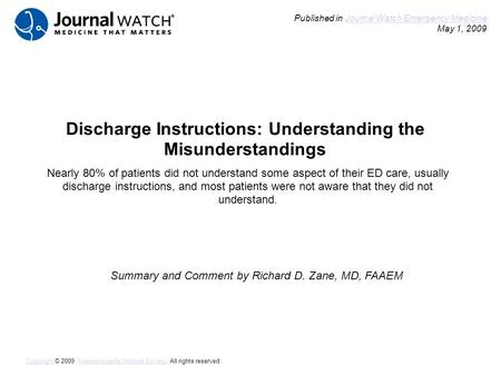Discharge Instructions: Understanding the Misunderstandings Summary and Comment by Richard D. Zane, MD, FAAEM Published in Journal Watch Emergency Medicine.