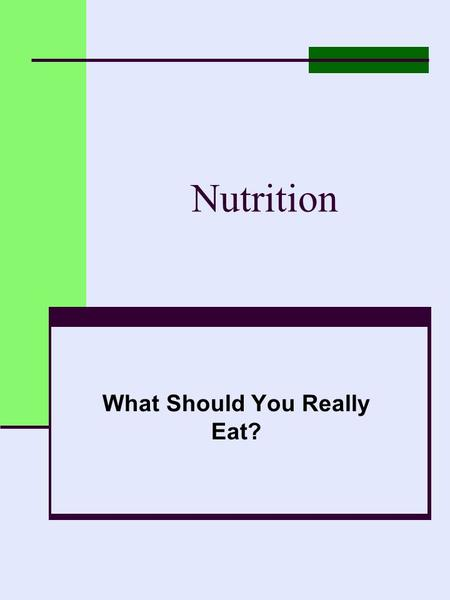 Nutrition What Should You Really Eat?. An important difference: Hunger: Physical -- when your body needs food Appetite: Emotional/social – when you want.