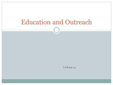 LIS2214 Education and Outreach. Why would we want to have these types of programs? Image Source:
