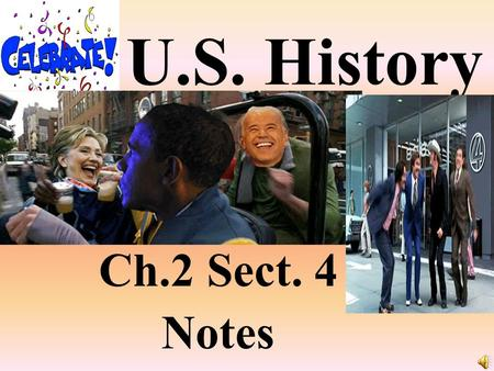 U.S. History Ch.2 Sect. 4 Notes George Washington— Unanimously elected as the 1 st President of the U.S.