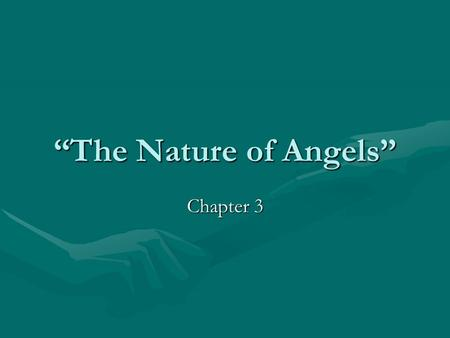 """The Nature of Angels"" Chapter 3. ""The Nature of Angels"" PERSONALITYPERSONALITY Here we are not referring to personality as that which manifests itself."