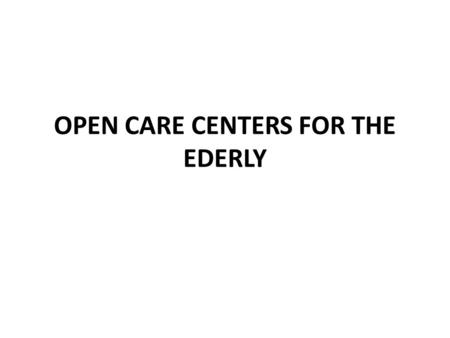 OPEN CARE CENTERS FOR THE EDERLY. Visiting an Open Care Center for the elderly The students of the 5 th grade of our school visited the Open Care Center.