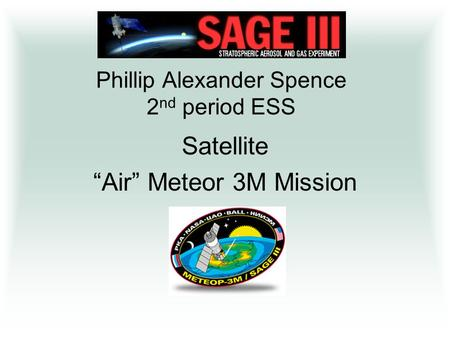 "Phillip Alexander Spence 2 nd period ESS Satellite ""Air"" Meteor 3M Mission."