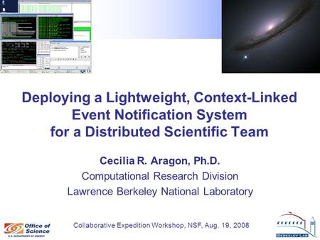 Collaborative Expedition Workshop, NSF, Aug. 19, 2008 Deploying a Lightweight, Context-Linked Event Notification System for a Distributed Scientific Team.