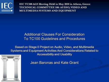Additional Clauses For Consideration To TC100 Guidelines and Procedures Based on Stage 0 Project on Audio, Video, and Multimedia Systems and Equipment.