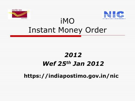 IMO Instant Money Order 2012 Wef 25 th Jan 2012 https://indiapostimo.gov.in/nic.