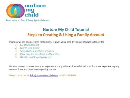 Nurture My Child Tutorial Steps to Creating & Using a Family Account This tutorial has been created for families. It gives you a step-by-step procedure.