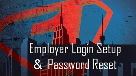 Employer Login Setup & Password Reset. The following information is available by either going to FFGA Marketing Sharepoint site at