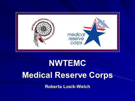 NWTEMC Medical Reserve Corps Roberta Losik-Welch.