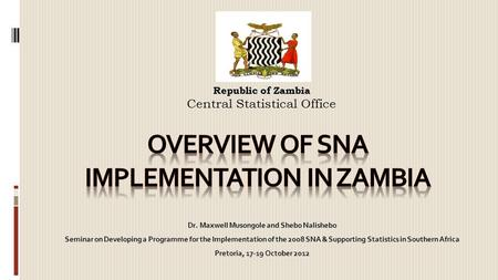 Dr. Maxwell Musongole and Shebo Nalishebo Seminar on Developing a Programme for the Implementation of the 2008 SNA & Supporting Statistics in Southern.