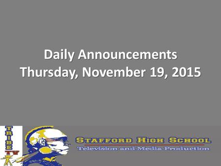 Daily Announcements Thursday, November 19, 2015. Tuesday, December 1, Parent Conference SHS Tuesday, December 1, is a Parent Conference Night.