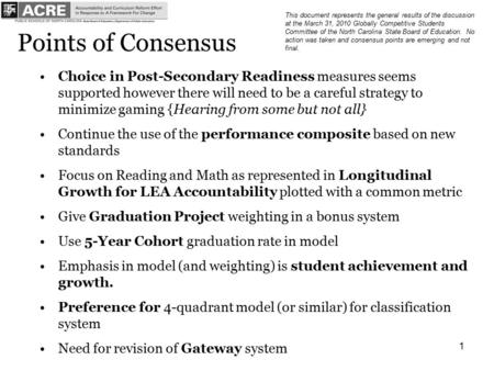 1 Points of Consensus Choice in Post-Secondary Readiness measures seems supported however there will need to be a careful strategy to minimize gaming {Hearing.