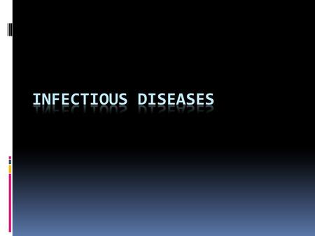Infectious diseases  infectious diseases are distinctive enough to be identified clinically.  Most pathogens, however, can cause a wide spectrum of.