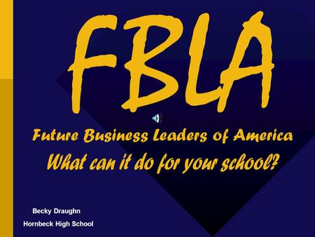 Future Business Leaders of America Becky Draughn Hornbeck High School FBLA.