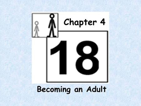 Chapter 4 Becoming an Adult. The Pace of Development Difficult to define when an individual is considered an adult Inconsistency among legal, social and.