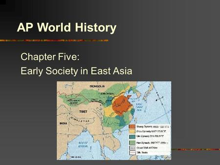 Copyright ©2002 by the McGraw-Hill Companies, Inc. Chapter Five: Early Society in East Asia AP World History.