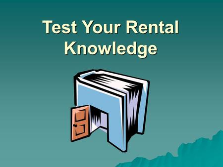 Test Your Rental Knowledge. 1.Your landlord stops by unannounced and wants to inspect your unit or show it to potential buyers or future tenants. You…