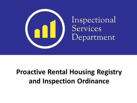 Proactive Rental Housing Registry and Inspection Ordinance.