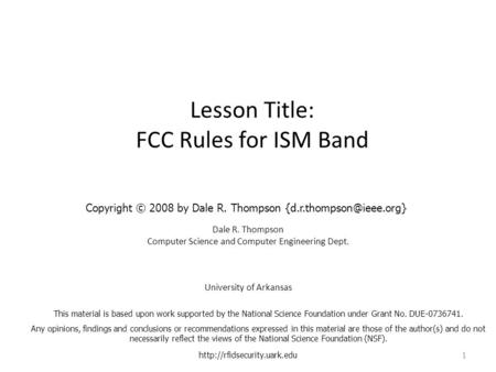 Lesson Title: FCC Rules for ISM Band Dale R. Thompson Computer Science and Computer Engineering Dept. University of Arkansas