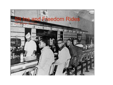 Sit Ins and Freedom Rides The Campaign Takes Off.