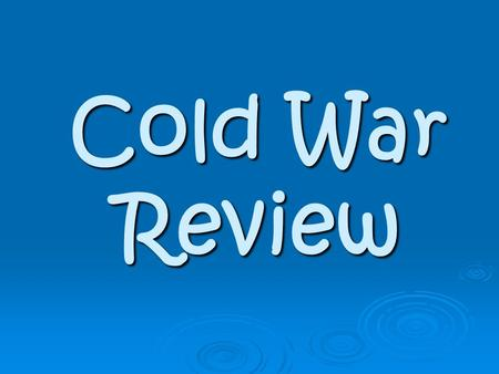 Cold War Review.