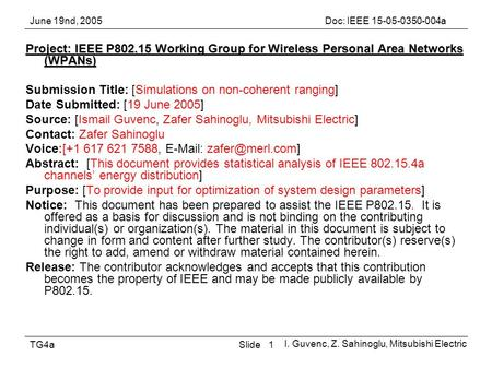 June 19nd, 2005Doc: IEEE 15-05-0350-004a I. Guvenc, Z. Sahinoglu, Mitsubishi Electric SlideTG4a1 Project: IEEE P802.15 Working Group for Wireless Personal.