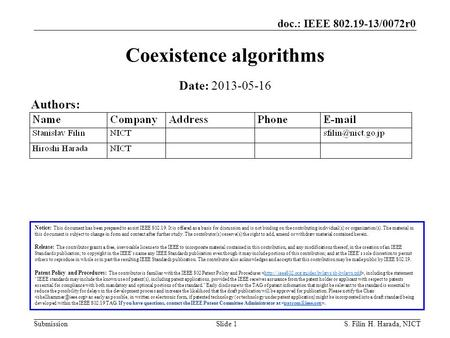 Doc.: IEEE 802.19-13/0072r0 SubmissionS. Filin H. Harada, NICTSlide 1 Coexistence algorithms Notice: This document has been prepared to assist IEEE 802.19.