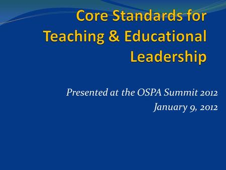 Presented at the OSPA Summit 2012 January 9, 2012.