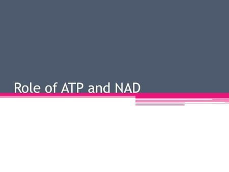 Role of ATP and NAD. Energy Carriers ATP, NADP+ and NAD+ play a vital role in trapping and transferring energy in cellular activities.