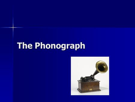 The Phonograph. It all started in 1877 Thomas Edison was working on the invention of the telegraph and telephone Thomas Edison was working on the invention.